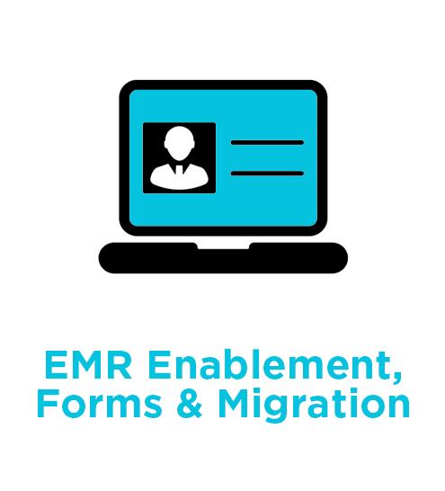 EMR%20Enablement%2C%20Forms%20%26%20Migration